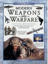 Modern Weapons and Warfare: The Technology of War from 1700 to the Present Day - Will Fowler