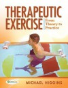 Therapeutic Exercise: From Theory to Practice - Michael Higgins