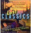 Lost Classics: Writers on Books Loved and Lost, Overlooked, Under-read, Unavailable, Stolen, Extinct, or Otherwise Out of Commission - Russell Banks, Michael Ondaatje, Bill Richardson, Caryl Phillips, Linda Spalding, Michael Redhill, Ronald Wright, Michael Turner, Esta Spalding, Margaret Atwood