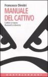 Il manuale del cattivo - Francesco Dimitri