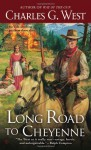 Long Road To Cheyenne - Charles G. West