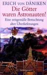 Die Götter Waren Astronauten. Eine Zeitgemäße Betrachtung Alter Überlieferungen - Erich von Däniken