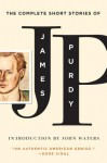 The Complete Short Stories of James Purdy - James Purdy