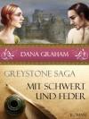 Mit Schwert und Feder (Greystone Saga #1) - Dana Graham