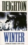 Winter: A Berlin Family, 1899-1945 - Len Deighton