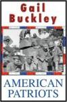 American Patriots - Gail Lumet Buckley