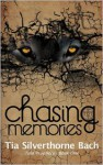 Chasing Memories (Tala Prophecy, Book 1) - Tia Silverthorne Bach