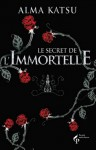 Le secret de l'immortelle (The Taker #1) - Alma Katsu