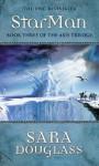 StarMan (The Axis Trilogy) - Sara Douglass