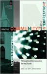 Whose Community? Which Interpretation?: Philosophical Hermeneutics for the Church (The Church and Postmodern Culture) - Merold Westphal