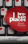 Broken Places. Wendy Perriam - Wendy Perriam