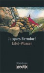Eifel Wasser. 3 C Ds - Jacques Berndorf, Michael Preute, Dietmar Bär, Claudia Amm