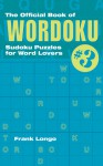 The Official Book of Wordoku #3: Sudoku Puzzles for Word Lovers - Frank Longo