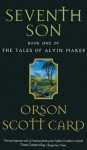 Seventh Son: Number 1 in series (Tales of Alvin Maker) - Orson Scott Card