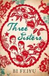 Three Sisters - Bi Feiyu, Howard Goldblatt