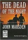 The Dead Of The Night (The Tomorrow Series, #2) - Suzi Dougherty, John Marsden