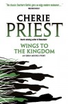 Wings to the Kingdom. Cherie Priest - Cherie Priest