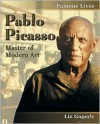 Pablo Picasso: Master of Modern Art - Liz Gogerly, Pablo Picasso
