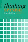 Thinking Spanish Translation: A Course in Translation Method: Spanish to English - Haywood Louise, Michael Thompson, Sandor Hervey, Haywood Louise