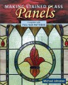 Making Stained Glass Panels [With Pattern(s)] - Michael Johnston, Alan Wycheck