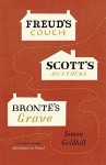 Freud's Couch, Scott's Buttocks, Brontë's Grave - Simon Goldhill