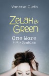 Zelah Green: One More Little Problem - Vanessa Curtis