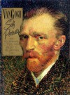 Van Gogh: Self Portraits With Accompanying Letters from Vincent to His Brother Theo - Pascal Bonafoux, Pascal Bona Foux