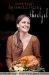 Danielle Walker's Against All Grain: Thankful, 20 Thanksgiving Gluten-free and Paleo Recipes - Danielle Walker