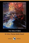 The Ship of Stars - Arthur Quiller-Couch, Q.