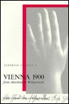 Vienna 1900: From Altenberg to Wittgenstein - Edward Timms