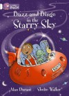 Buzz and Bingo in the Starry Sky: Band 10 - Alan Durant