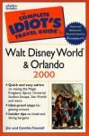 The Complete Idiot's Travel Guide to Walt Disney World & Orlando 2000 - Jim Tunstall, Gordon Groene
