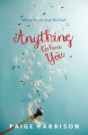 Anything To Have You - Paige Harbison