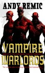 Vampire Warlords (Clockwork Vampire Chronicles #3) - Andy Remic