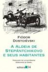 A Aldeia de Stepántchikovo e Seus Habitantes - Fyodor Dostoyevsky, Lucas Simone, Darel Valenca Lins
