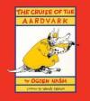 Cruise of the Aardvark - Ogden Nash, Wendy Watson