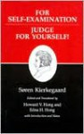 For Self-Examination/Judge for Yourselves (Kierkegaard's Writings, Volume 21) - Søren Kierkegaard, Edna Hatlestad Hong, Howard Vincent Hong