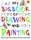 My Big Book of Drawing and Painting - Martin Ursell