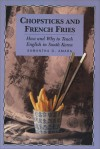 Chopsticks and French Fries: How and Why to Teach English in South Korea - Samantha D. Amara, Jacqui Good, Andrew Sikorsky, Geoffrey Hayes, Muriel Pastetnik