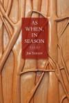 As When, in Season - Jim Schley