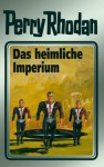 Perry Rhodan, Bd.57, Das Heimliche Imperium - William Voltz