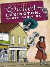Wicked Lexington, North Carolina - Alice E. Sink