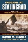 Endgame at Stalingrad: Book Two: December 1942 February 1943 the Stalingrad Trilogy, Volume 3 - David M. Glantz, Jonathan M House