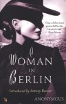 A Woman in Berlin - Anonymous, Antony Beevor, Marta Hillers, Philip Boehm