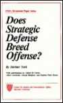 Does Strategic Defense Breed Offense? - Herbert F. York, Stephen Rosen, Ashton B. Carter, Albert Carnesale