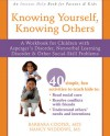 Knowing Yourself, Knowing Others: A Workbook for Children with Asperger's Disorder, Nonverbal Learning Disorder, and Other Social-Skill Problems - Barbara Cooper, Nancy Widdows
