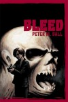 Bleed - Peter M. Ball