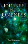 Journey Into Oneness - Paul Goldman