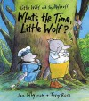 What's The Time, Little Wolf? (Little Wolf And Smellybreff) - Ian Whybrow