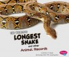 The World's Longest Snake and Other Animal Records - Martha E.H. Rustad, Gail Saunders-Smith